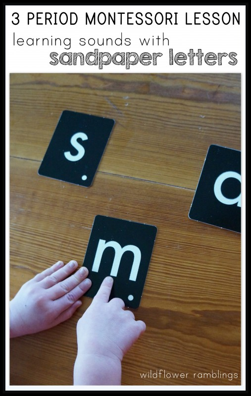 3 Period Montessori Lesson: learning sounds with sandpaper letters - includes a great tutorial video!
